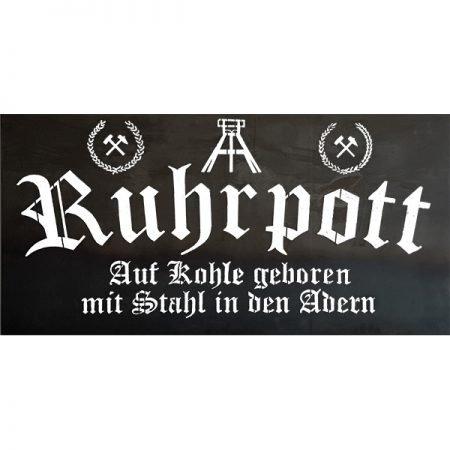 Ruhrpottschild Auf Kohle geboren mit Stahl in den Adern