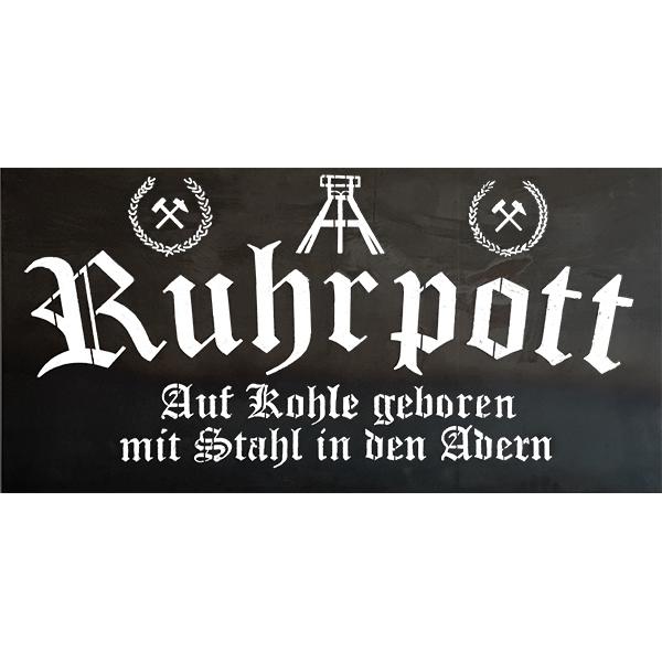 """Schild """"Ruhrpott - Auf Kohle geboren mit Stahl in den Adern"""" 1400 x 700 mm"""